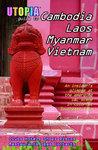Utopia Guide to Cambodia, Laos, Myanmar & Vietnam