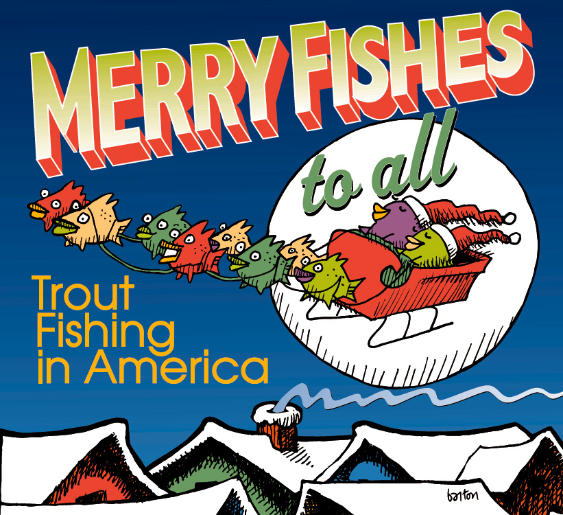 Trout fishing in america 39 s holiday cd merry fishes to all for Trout fishing in america