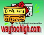 The Credit Card Interchange Report: WayTooHigh.com
