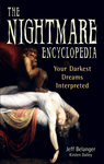 The Nightmare Encyclopedia: Your Darkest Dreams Interpreted by Jeff Belanger and Kirsten Dalley