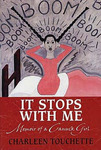 """It Stops with Me: Memoir of a Canuck Girl"""