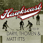 Hawkscast, Hosted by Daryl Thomen and Matt Itts