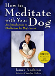 'How to Meditate with Your Dog' is a national bestseller.