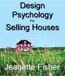 Jeanette Fisher's Design Psychology for Selling Houses