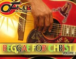 OFMB Records Presents Reggae For Christ
