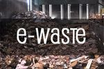 Electronic discards are called e-waste