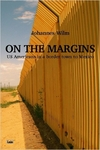 On The Margins -- US Americans in a border town to Mexico