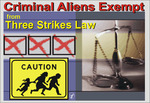 Criminal Aliens Exempt from Three Strikes Law: Video News Blog