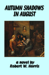 Front Cover of Autumn Shadows in August