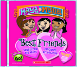 """Best Friends"" is the first title in the new Maya & Miguel CD series from Madacy Latino."