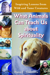 What Animals Can Teach Us about Spirituality (ISBN 1893361845)
