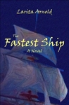 The Fastest Ship: Historical Romance Novel with Pirates, Privateers; Tall Sailing Ships; British Royal Navy; and HMS Warrior, England's First Iron-Clad Warship