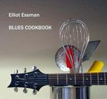 Elliot Essman's Blues Cookbook CD