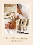 Secret Wedding Savings by Sandra Burnett