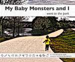 My Baby Monsters and I Went to the Park (cover)