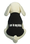Les Is My Bitch dog t-shirt