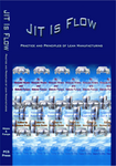 JIT IS FLOW - Practice and Principles of Lean Manufactruring