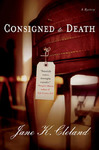 Jane K. Cleland's Consigned to Death [St. Martin's Minotaur, ISBN 0-312-34725-1]