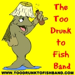The Too Drunk to Fish Band Logo