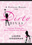 A Cleaning Manual for Dirty Divas