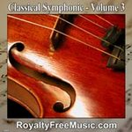 Royalty Free Classical Music, Symphonic, Orchestral - Volume 3