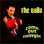 The Balls...Come Out Swingin'