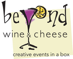 Beyond Wine & Cheese