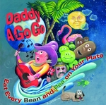 Daddy A Go Go's new CD Eat Every Bean and Pea on Your Plate, due May 2