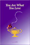 You Are What You Love Receives Rave Reviews