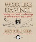 Work Like Da Vinci by Michael Gelb