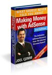 What Google Never Told You About Making Money with AdSense: 3rd Edition