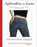 """Aphrodite in Jeans: Adventure Tales about Men, Midlife and Motherhood"" book cover"