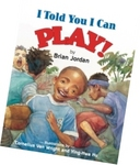 I Told You I Can Play! (book cover)