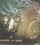 Mystery of Sleep,