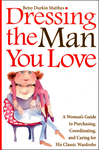Dressing the Man You Love by Betsy Durkin Matthes