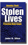 """Stolen Lives: Identity Theft Prevention Made Simple"" by John Sileo."