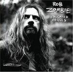 "Rob Zombie ""Educated Horses"""