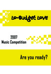 2007 Lo-Budget Love Music Competition