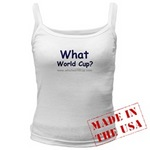 What World Cup? Woman's T-shirt