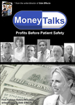 Money Talks: Profits Before Patient Safety is now available on DVD
