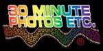 30 Minute Photos Etc.