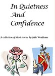 """In Quietness And Confidence"""