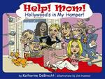 """Help! Mom! Hollywood's in My Hamper"""