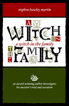 A Witch in the Family: An Award-Winning Author Investigates His Ancestor's Trial and Execution, ISBN 1-892538-44-X