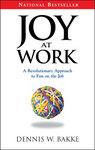 """""""Joy at Work"""" by Dennis Bakke"""