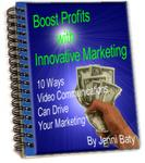 Boost Profits with Innovative Marketing - 10 Ways Video Communications can Drive Your Marketing