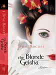 The Blonde Geisha by Jina Bacarr