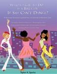 What's A Girl To Do In A Big City If She Can't Dance?