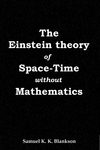 THE EINSTEIN THEORY OF SPACE-TIME WITHOUT MATHEMATICS
