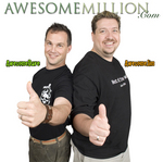 AwesomeMillion.com Co-Founders Awesome Dave & Awesome Jim